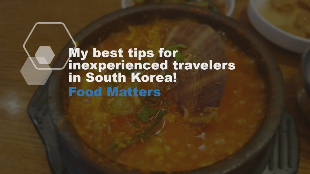 Best Food Tips for Inexperienced travellers in South Korea